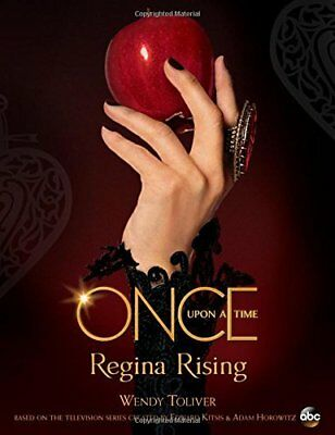 Once Upon a Time Regina Rising by Wendy Toliver New Hardback Book
