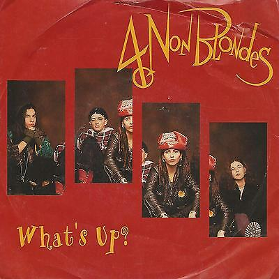 """4 Non Blondes """" What's Up? """" 7"""" Uk  Press"""