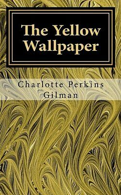 The Yellow Wallpaper by Charlotte Perkins Gilman New Paperback Book