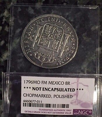 1796MO FM Mexico Silver 8 Reales NGC Authenticated Not Encapsulated: True 8R