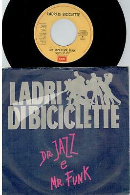 LADRI DI BICICLETTE Dr Jazz e Mr Funk 45rpm 7' + PS 1989 ITALY EX+