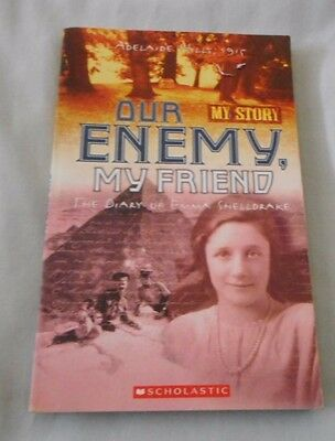 MY STORY OUR EMENY, MY FRIEND The Diary of Emma Shelldrake ADELAIDE HILLS 1915