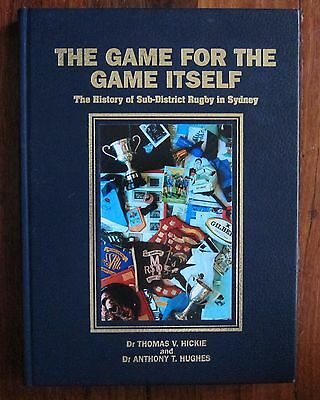 The Game For The Game Itself : Rugby Union In Sydney LE 250 Signed HC Book