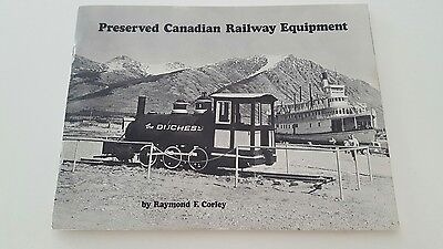 Preserved Canadian Railway Equipment by Raymond F. Corley