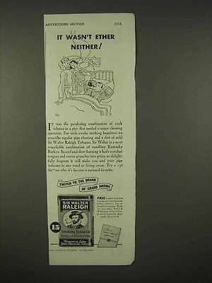 1936 Sir Walter Raleigh Tobacco Ad - It Wasn't Ether