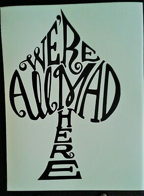 """ACE OF SPADES WERE ALL MAD HERE alice in wonderland vinyl decal  11.5"""" x 8"""""""