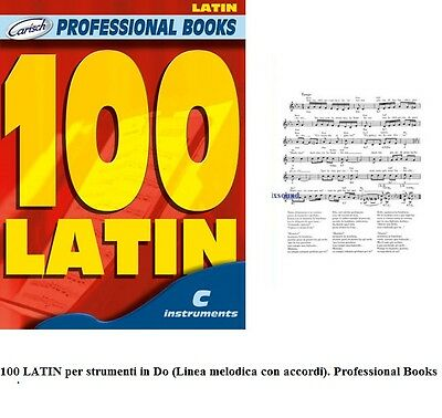 100 LATIN con TESTI 100 SUCCESSI LATINO AMERICANO in DO LINEA MELODICA + ACCORDI
