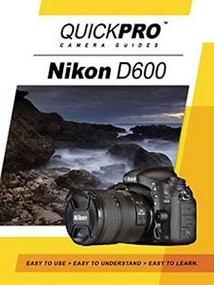 Nikon D600 by QuickPro Camera Guides ( 84 Minute Tutorial DVD)