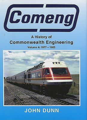 Comeng A History of Commonwealth Engineering Volume 4: 1977 - 1985 by John Dunn