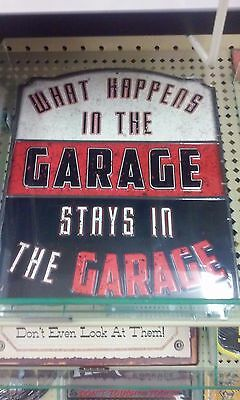 What Happens In A Garage Stays In The Garage Metal Sign Raised Letter 13 By 10