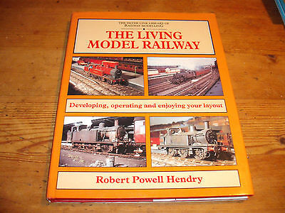 The Living Model Railway by Robert Powell Hendry - Silver Link Publ. 1994