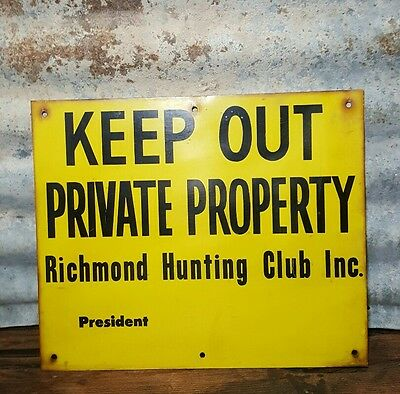 Vtg Metal Sign ~ Richmond Hunting Club President ~ KEEP OUT PRIVATE PROPERTY