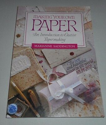 MAKING YOUR OWN PAPER Marianne Saddington, paperback
