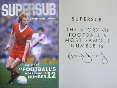 Signed Book Supersub Football's Famous No. 12 by David Fairclough LFC Liverpool