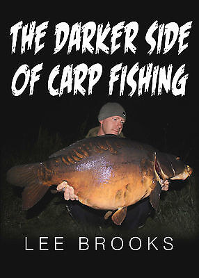 NEW BOOK!!! The Darker Side of Carp Fishing by Lee Brooks