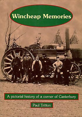 Wincheap Memories A Pictorial history of a corner of Canterbury