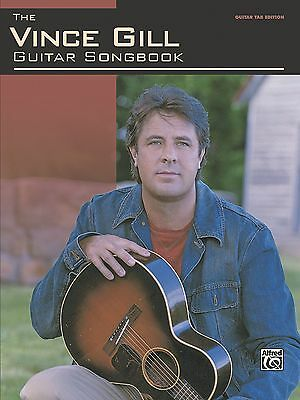 THE VINCE GILL GUITAR SONGBOOK Tab Book Tablature Song Sheet Music
