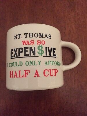 """1/2 Coffee Mug """"St. Thomas was so expensive I could only afford HALF A CUP"""" Vint"""