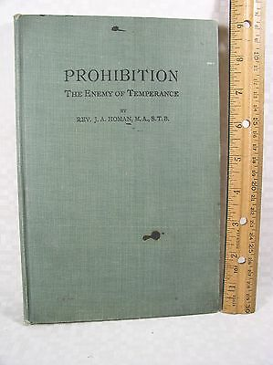 Prohibition The Enemy of Temperance by Rev J A Homan