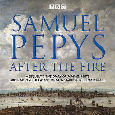 The Samuel Pepys - After the Fire: BBC Radio 4 Full-Cast Dramatisation by Hattie