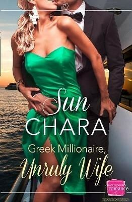Greek Millionaire Unruly Wife Sun Chara Paperback NEW Book