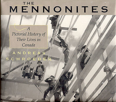 THE MENNONITES - A PICTORIAL HISTORY of Their LIVES IN CANADA - History Book