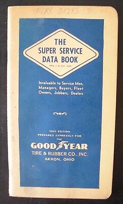 """Vintage 1942 GOODYEAR Tire & Rubber Co. """"The Super Service Data Book"""" Gas Oil"""
