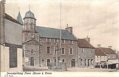 Scarce Old Postcard - Town House & Cross - Inverkeithing - Fife 1916