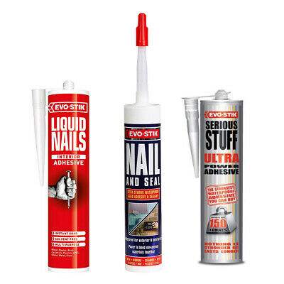 Evo Stik Serious Stuff, Liquid Nails & Nail and Seal Ahesive's for Home, Work