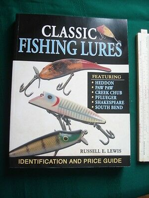 Classic Fishing Lures Identification and Price Guide 2005 Russell Lewis publicat