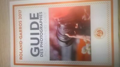 Roland  Garros 2017 Photographers guide Guide des photographers