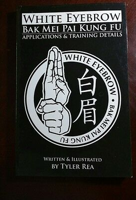 White Eyebrow Bak Mei Pai Kung-Fu Applications and Training Details (Volume 1...