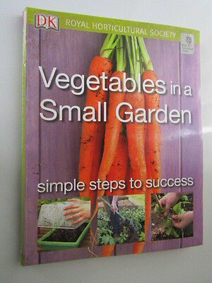 Grow Vegetables in a Small Garden Gardening Book by Royal Horticultural Society