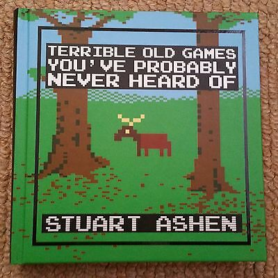 Terrible Old Games You've Probably Never Heard Of Stuart Ashen Hardback Book