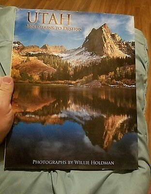 UTAH MOUNTAINS TO DESERTS photographs by Willie Holdman book