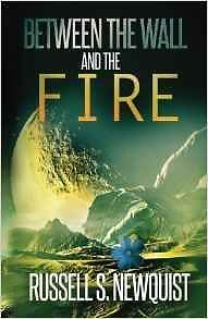 Between the Wall and the Fire by Russell S. Newquist - Paperback