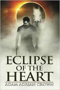 Eclipse of the Heart by Adam Adrian Crown - Paperback