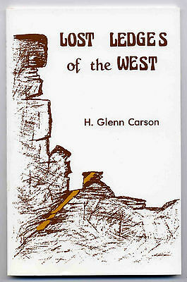 Lost Ledges of the West by H. Glenn Carson (1991, Paperback)