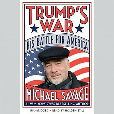 Trump's War: His Battle for America - Michael Savage {AUDIO}