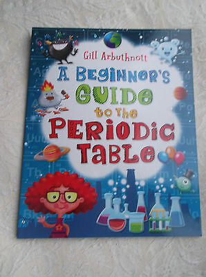 BARGAIN GIFT ?  NEW The Beginner's Guide to the Periodic Table  Gill Arbuthnot