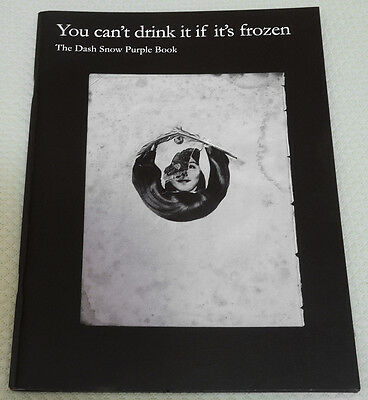 """""""You can't drink it if it's frozen"""" The DASH SNOW PURPLE BOOK, 2007"""
