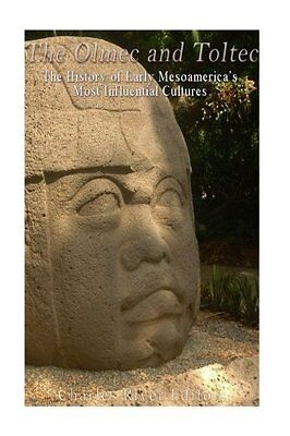 The Olmec and Toltec: The History of Early Mesoamerica's Most Influential Cultur