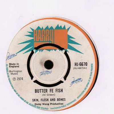 "Skin, Flesh And Bones(7"" Vinyl)Butter Fe Fish/ Bammie And Fish-Harry J-Ex/G"