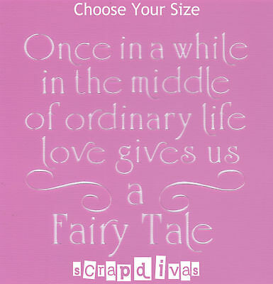 Scrapbooking - STENCILS TEMPLATES MASKS SHEET - Fairy Tale Quote Design 607