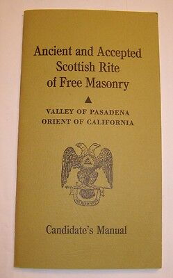Ancient and Accepted Scottish Rite of Freemasonry Candidates Manual - California