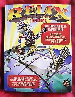 The Grateful Dead. Relix: The Book: The Grateful Dead Experience.