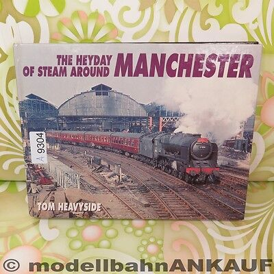 Tom Heavyside - The Heyday of the Steam arlund Manchester - #A9304-F10