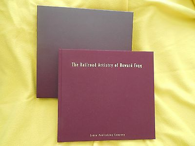 """The Railroad Artistry of Howard Fogg"" 1999,1st edition,slip-case, #368 of 500"