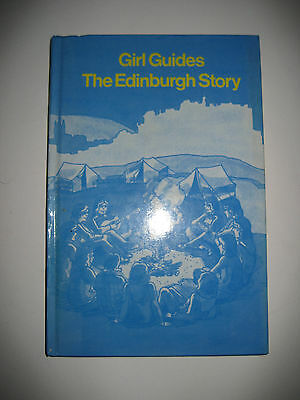 Girl Guides:The Edinburgh Story by Joan Warrack and Peggy Greening. Signed. 1977