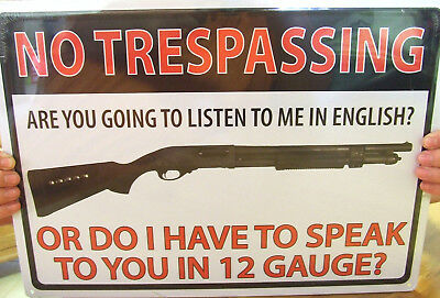 "FUNNY LGE AUTHENTIC TIN SIGN 42cms x 30cms ""NO TRESPASSING, SPEAKING IN 12 GUAGE"